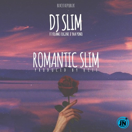 DJ Slim – Romantic Slim ft. Kuami Eugene & Yaa Pono